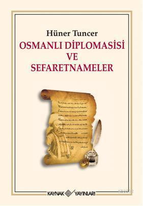 Osmanlı Diplomasisi ve Sefaretnameler