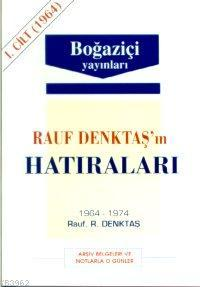 Rauf Denktaş'ın Hatıraları - 1. Cilt (1964-1974)