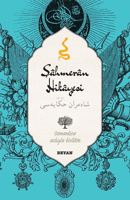 Şahmeran Hikayesi; (Osmanlıca-Türkçe)