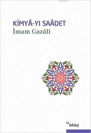 Kimyâ-yı Saâdet (Ciltli)