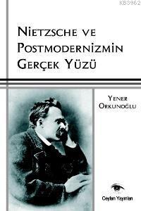 Nietzsche ve Postmodernizmin Gerçek Yüzü