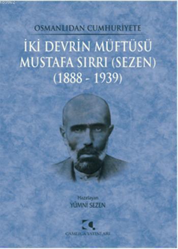 İki Devrin Müftüsü - Mustafa Sırrı (Sezen); 1888 - 1939