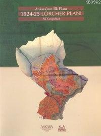 Ankara´nın İlk Planı 1924-25 Lörcher Planı