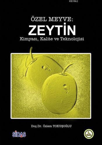 Özel Meyve: Zeytin; Kimyası , Kalite ve Teknolojisi