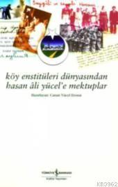 Köy Enstitüleri Dünyasından Hasan Âli Yücel'e Mektuplar
