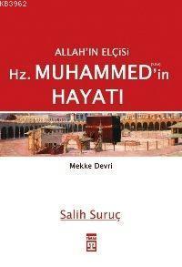Allah'ın Elçisi Hz. Muhammed'in Hayatı - 1 (Mekke Devri)