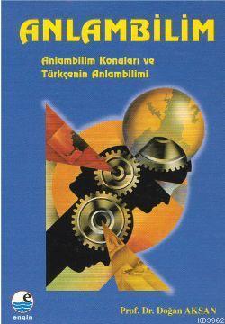 Anlambilim; Anabilim Konuları ve  Türkçenin Anabilimi