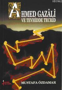 Ahmed Gazali; ve Tevhidde Tecrid