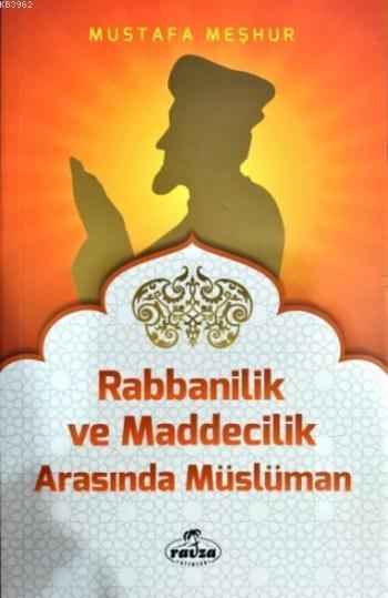 Rabbânîlik ve Maddecilik Arasında Müslüman; Davet Fıkhı Dizisi 5