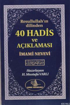 Resulullah'ın Dilinden 40 Hadis ve Açıklaması