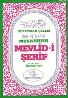 Süleyman Çelebi Tam ve Tekmil Musahhah Mevlid-i Şerif; (Eski ve Yeni)