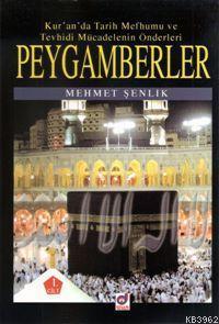 Peygamberler  Kur'an'da Tarih Mefhumu ve Tevhisi Mücadelenin Önderleri 1.Cilt