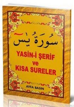 Yasin-i Şerif ve Kısa Sureler (Ayfa-017, Mini Boy, Şamua)