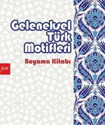 Geleneksel Türk Motifleri; Boyama Kitabı