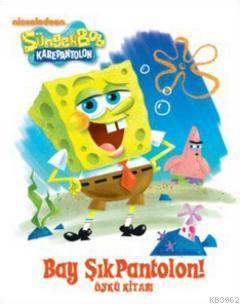Sünger Bob - Bay Şık Pantolon; Öykü Kitabı (6 + Yaş)