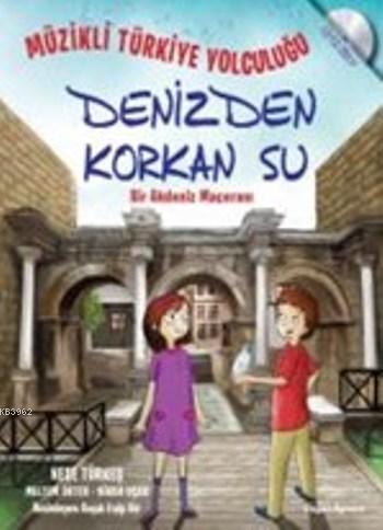 Denizden Korkan Su; Müzikli Türkiye Yolculuğu