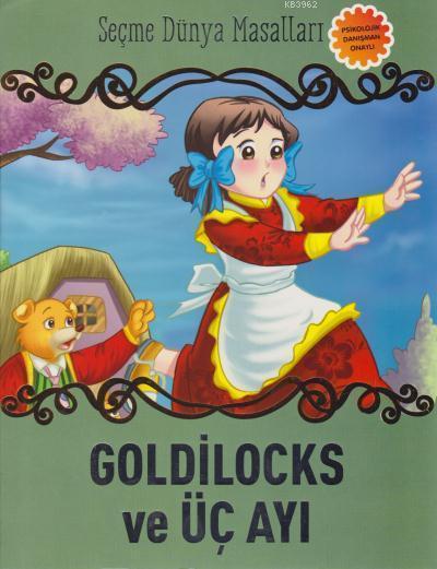 Goldilocks ve Üç Ayı - Seçme Dünya Masalları