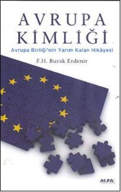 Avrupa Kimliği; Avrupa Birliğinin Yarım Kalan Hikâyesi