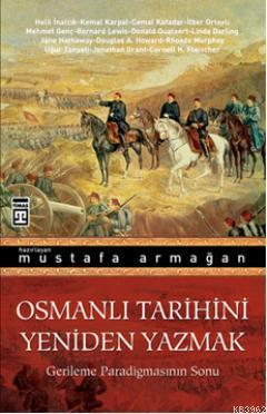 Osmanlı Tarihini Yeniden Yazmak; Gerileme Paradigmasının Sonu