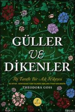 Güller ve Dikenler (Ciltli); Evelynin Hikayesi İki Taraflı Bir Aşk Hikayesi