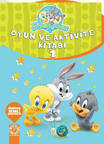 Baby Looney Tunes Oyun ve Aktivite Kitabı 1