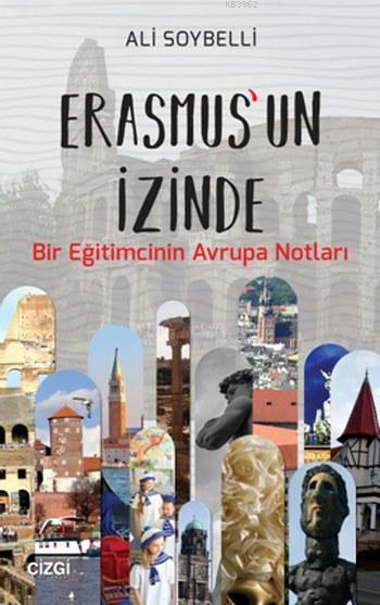 Erasmus'un İzinde; Bir Eğitimcinin Avrupa Notları