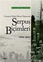 Osmanlı Erkek Mezar Taşlarında Serpuş Biçimleri; Taşlarda Saklı Medeniyet
