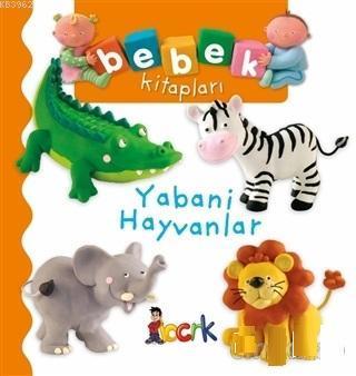 Yabani Hayvanlar - Bebek Kitapları