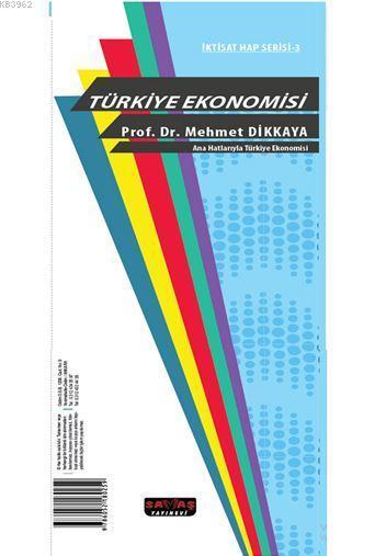 Ana Hatlarıyla Türkiye Ekonomisi; İktisat Hap Serisi 3