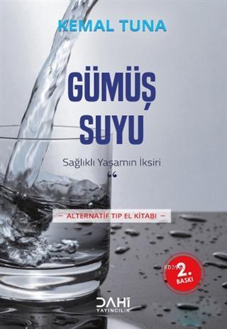 Gümüş Suyu; Sağlıklı Yaşamın İksiri