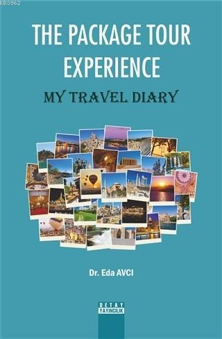 The Package Tour Experience; My Travel Diary