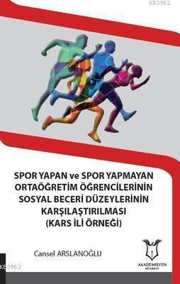 Spor Yapan ve Spor Yapmayan Ortaöğretim Öğrencilerinin; Sosyal Beceri Düzeylerinin Karşılaştırılması