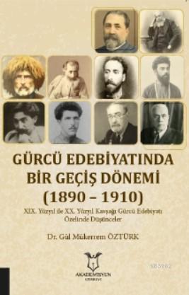 Gürcü Edebiyatında Bir Geçiş Dönemi (1890 - 1910)