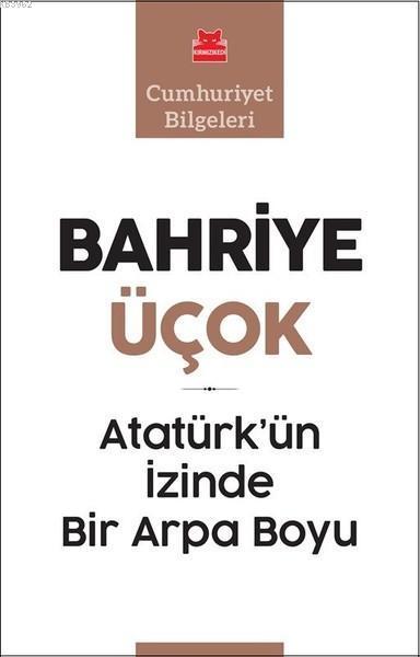 Atatürk'ün İzinde Bir Arpa Boyu; Cumhuriyet Bilgeleri