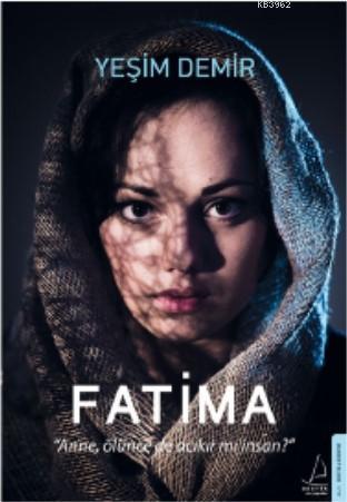 Fatima; Anne, Ölünce de Acıkır mı İnsan?