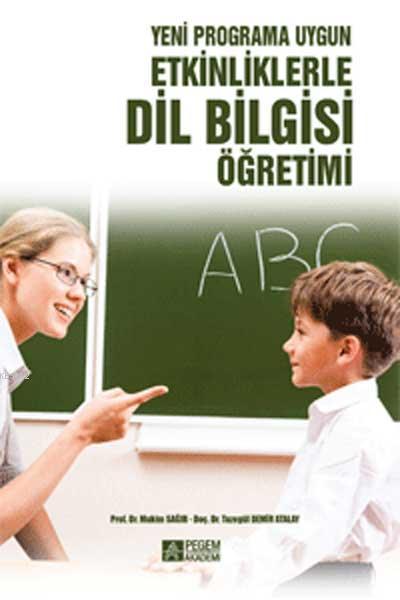 Etkinliklerle Dil Bilgisi Öğretimi Yeni Programa Uygun