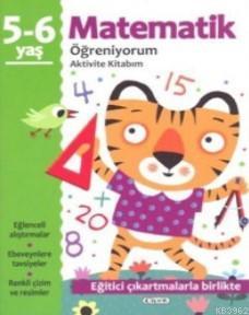 Matematik Öğreniyorum 5-6 Yaş; Aktivite Kitabım