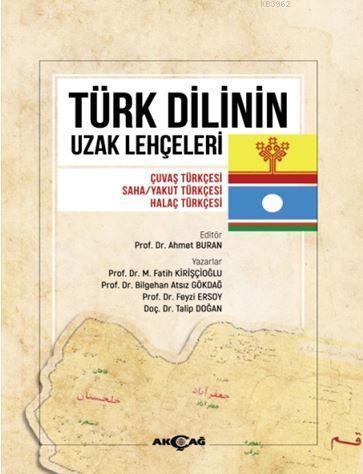 Türk Dilinin Uzak Lehçeleri; Çuvaş Türkçesi, Saha/Yakut Türkçesi, Halaç Türkçe