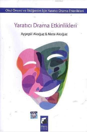 Yaratıcı Drama Etkinlikleri; Okul Öncesi ve İlköğretim İçin