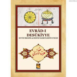 Evrâd-ı Desûkiyye; Seyyid İbrahim ed-Desuki Hazretlerinin evrad-ı