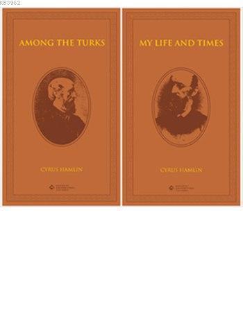 Among the Turks - My Life and Times