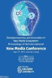 New Media Conference; Entrepreneurship and Innovation in New Media Ecosystem: Proceedings of 3rd International