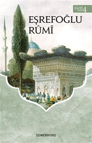 Eşrefoğlu Rumi; Allah Dostları Serisi 4