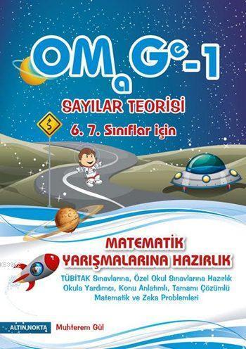 OMAGE - 1 Olimpiyat Matematik Gezegeni - Sayılar Teorisi 6. 7. Sınıflar İçin; Matematik Yarışmalarına Hazırlık
