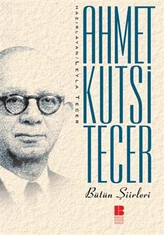 Ahmet Kutsi Tecer - Bütün Şiirleri