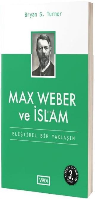Max Weber ve İslam; Eleştirel Bir Yaklaşım