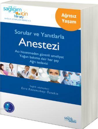 Sorular ve Yanıtlarla Anestezi; Sağlığım İçin Herşey Sağlık Kitapları Serisi'nin 5'inci Kitabı