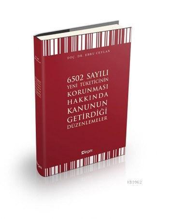 6502 Sayılı Yeni Tüketicinin Korunması Hakkında Kanunun Getirdiği Düzenlemeler
