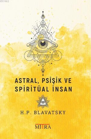 Astral, Psişik ve Spiritüal İnsan