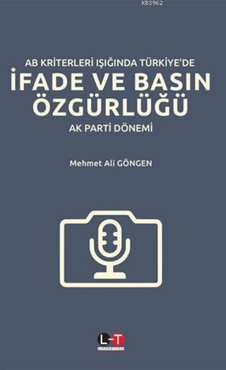 AB Kriterleri Işığında Türkiye'de İfade ve Basın Özgürlüğü; AK Parti Dönemi